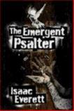 The Emergent Psalter, Isaac Everett, 0898696178
