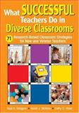 What Successful Teachers Do in Diverse Classrooms : 71 Research-Based Classroom Strategies for New and Veteran Teachers, , 1412916178