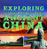 Exploring the Life, Myth, and Art of Ancient China, Edward L. Shaughnessy, 1435856171