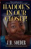 Haddie's in Our Closet!, J. Soeder, 1463716176