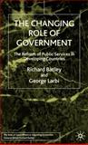 The Changing Role of Government : The Reform of Public Services in Developing Countries, Batley, Richard and Larbi, George A., 0333736176