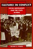 Cultures in Conflict : Social Movements and the State in Peru, Stokes, Susan C., 0520086171