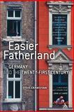 Easier Fatherland : Germany and the Twenty-First Century, Crawshaw, Steve, 0826476171