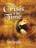 The Crisis of Our Time, John Carvalho, 149692617X