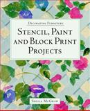 Stencil, Paint and Block Print Projects, Sheila McGraw, 1552976173