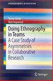 Doing Ethnography in Teams : A Case Study of Asymmetries in Collaborative Research, Clerke, Teena and Hopwood, Nick, 3319056174