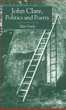 John Clare, Politics and Poetry, Vardy, Alan, 0333966171