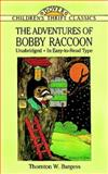 The Adventures of Bobby Raccoon, Thornton W. Burgess, 0486286177