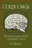 Corticonics : Neural Circuits of the Cerebral Cortex, Abeles, Moshe, 0521376173