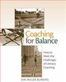 Coaching for Balance : How to Meet the Challenges of Literacy Coaching, Burkinshaw, Jane and Burkins, Jan Miller, 0872076172