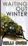 Waiting Out Winter, Kelli Owen, 1491276177