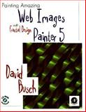 Painting Amazing Web Images with MetaCreations Painter, Busch, David D., 0121476170