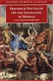 On the Genealogy of Morals, Friedrich Wilhelm Nietzsche, 019283617X