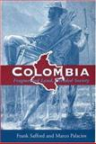 Colombia : Fragmented Land, Divided Society, Safford, Frank and Palacios, Marco, 019504617X