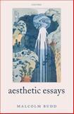 Aesthetic Essays, Budd, Malcolm, 0199556172