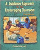 A Guidance Approach for the Encouraging Classroom, Gartrell, Daniel, 0827376170