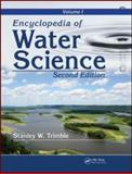 Encyclopedia of Water Science, Second Edition, Volume 1, Stanley W. Trimble, 0849396174
