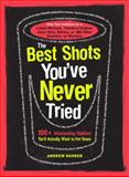 The Best Shots You've Never Tried, Andrew Bohrer, 1440536171