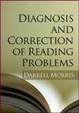 Diagnosis and Correction of Reading Problems, Morris, Darrell, 1593856172
