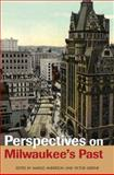 Perspectives on Milwaukee's Past, , 0252076176
