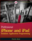 Professional iPhone and iPad Database Application Programming, Patrick Alessi, 0470636173