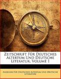 Zeitschrift Für Deutsches Altertum Und Deutsche Literatur, Volume 17, , 1142846172
