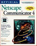 Official Netscape Communicator 4 Book : The Definitive Guide to Navigator 4 and the Communicator Suite, James, Phil, 1566046173