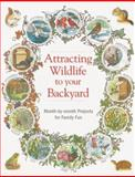 Attracting Wildlife to Your Backyard, Marcus Schneck, 1591866170