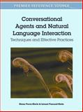 Conversational Agents and Natural Language Interaction : Techniques and Effective Practices, Diana Perez-Marin, 1609606175