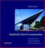 Sandwich Panel Construction : Construction with Factory Engineered Sandwich Panels, Consisting of Metallic Facings and a Foamed Polyurethane Core, Koschade, Rolf, 3433016178