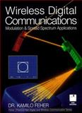 Wireless Digital Communications : Modulation and Spread Spectrum Applications, Feher, Kamilo, 0130986178