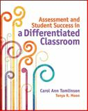 Assessment and Student Success in a Differentiated Classroom, Tomlinson, Carol Ann and Moon, Tonya R., 1416616179