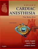 Kaplan's Cardiac Anesthesia : The Echo Era, Kaplan, Joel A. and Reich, David L., 1437716172