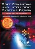 Soft Computing and Intelligent Systems Design : Theory, Tools and Applications, Karray, Fakhreddine O. and De Silva, Clarence W., 0321116178