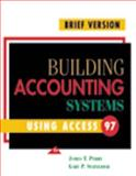 Building Accounting Systems Using Access 97, Brief Edition, Perry, James T. and Schneider, Gary P., 0324016174