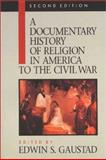 A Documentary History of Religion in America, , 0802806171