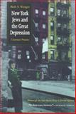 New York Jews and the Great Depression : Uncertain Promise, Wenger, Beth S., 0815606176