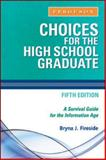 Choices for the High School Graduate, Fireside, Bryna J., 0816076170