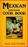 Mexican Family Favorites Cook Book, Maria T. Bermudez, 0914846175