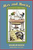 Max and Moritz and Other Bad Boy Stories and Tricks, Wilhelm Busch, 091873617X