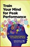 Train Your Mind for Peak Performance, Lyle E. Bourne and Alice F. Healy, 1433816172