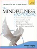 The Mindfulness Workbook, Martha Langley, 1444186175