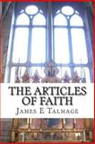 The Articles of Faith, James E. Talmage, 1484856171