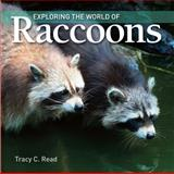 Exploring the World of Raccoons, Tracy C. Read, 155407617X