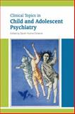 Clinical Topics in Child and Adolescent Psychiatry, Sarah Huline-Dickens, 1909726176