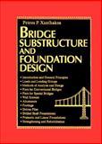 Bridge Substructure and Foundation Design, Xanthakos, Petros P., 0133006174