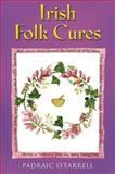 Irish Folk Cures, Padraic O'Farrell, 0717136175