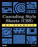 Cascading Style Sheets by Example, Steven Callihan, 0789726173