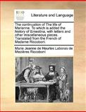 The Continuation of the Life of Marianne to Which Is Added the History of Ernestina, with Letters and Other Miscellaneous Pieces Translated From, Marie Jeanne De Heurles Labor Riccoboni, 1170606172