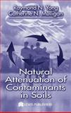 Natural Attenuation of Contaminants in Soils, Yong, Raymond N. and Mulligan, Catherine N., 1566706173